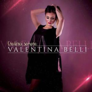 Crederci sempre - CD Audio di Valentina Belli