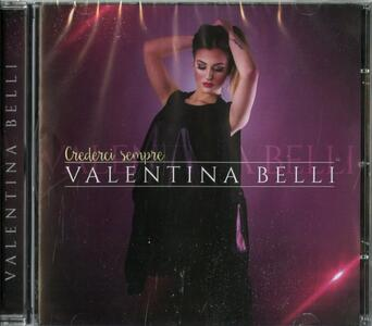 Crederci sempre - CD Audio di Valentina Belli - 2