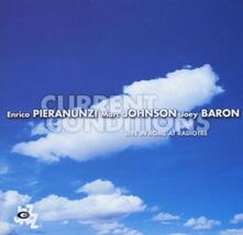 Current Conditions - CD Audio di Enrico Pieranunzi,Marc Johnson,Joey Baron