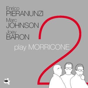 Play Morricone 2 - CD Audio di Enrico Pieranunzi,Marc Johnson,Joey Baron