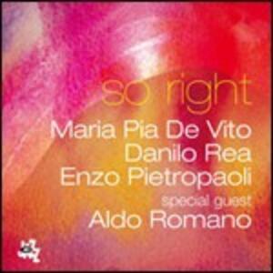 So Right - CD Audio di Danilo Rea,Aldo Romano,Maria Pia De Vito,Enzo Pietropaoli