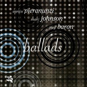 Ballads - CD Audio di Enrico Pieranunzi,Marc Johnson,Joey Baron