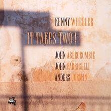 It Takes Two! - CD Audio di John Abercrombie,Kenny Wheeler