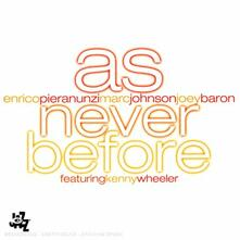 As Never Before - CD Audio di Enrico Pieranunzi,Marc Johnson,Joey Baron