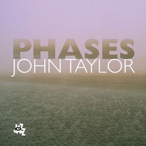 Phases - CD Audio di John Taylor