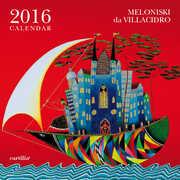Cartoleria Calendario da parete 30x30 2016: Meloniski Cartilia