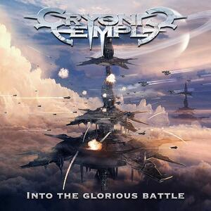 Into the Glorious Battle - CD Audio di Cryonic Temple