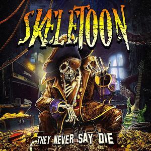 They Never Say Die - CD Audio di Skeletoon