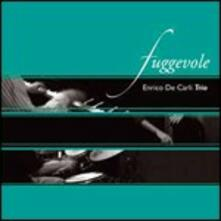 Fuggevole - CD Audio di Enrico De Carli