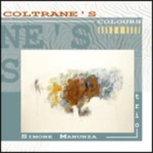 Coltrane's Colours - CD Audio di Simone Manunza