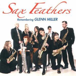 Remembering Glenn Miller - CD Audio di Sax Feathers