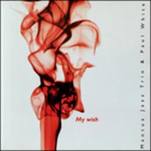 My Wish - CD Audio di Mantua Jazz Trio