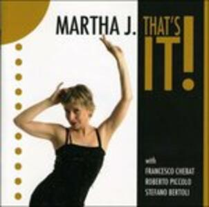 That's It! - CD Audio di Martha J.