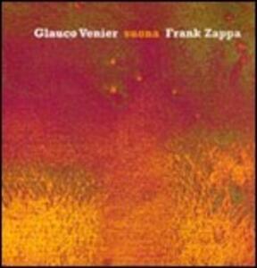 Glauco Venier suona Frank Zappa - CD Audio di Glauco Venier