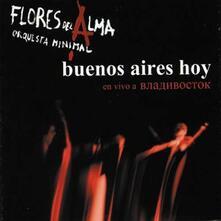 Buenos Aires Hoy - CD Audio di Orquesta Minimal Flores del Alma
