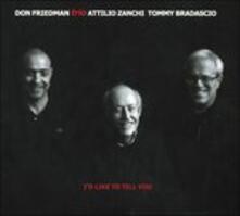 I's Like to Tell You - CD Audio di Don Friedman