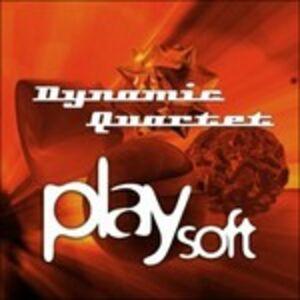 Foto Cover di Play Soft, CD di Dynamic Quartet, prodotto da Music Center