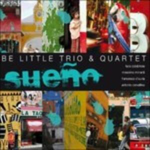 Sueno - CD Audio di Be Little Quartet
