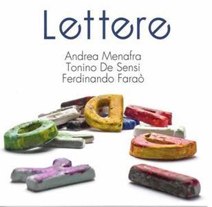 Lettere - CD Audio di Ferdinando Faraò,Tonino De Sensi,Andrea Menafra