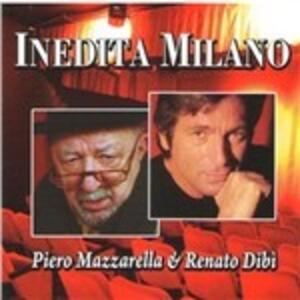 Inedita Milano - CD Audio di Renato Dibì,Piero Mazzarella