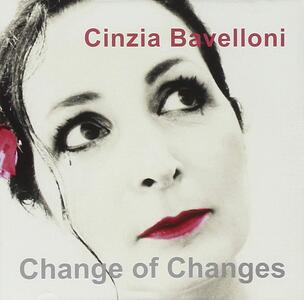 Change Of Changes - CD Audio di Cinzia Bavelloni