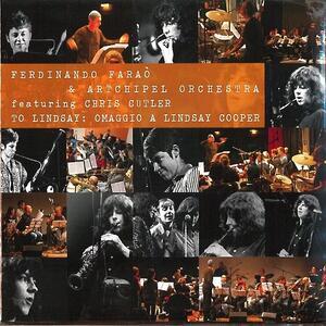 To Lindsay. Omaggio a Lindsay Cooper - CD Audio di Ferdinando Faraò,Artchipel Orchestra