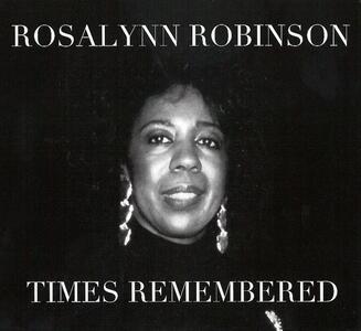 Times Remembered - CD Audio di Rosalynn Robinson