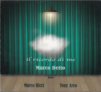 Il ricordo di me - CD Audio di Marco Detto