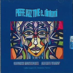 Pieffe Jazz Time e dintorni - CD Audio di Giovanni Monteforte,Alberto Viganò