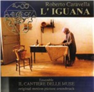 L'iguana (Colonna Sonora) - CD Audio di Il Cantiere delle Muse,Roberto Caravella