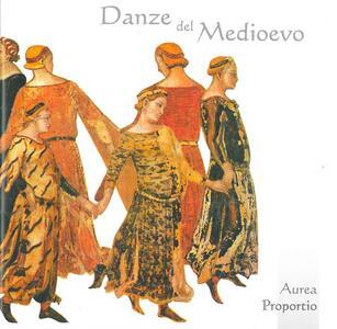 Danze del Medioevo - CD Audio di Aurea Proportio