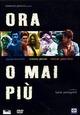 Cover Dvd DVD Ora o mai più