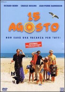 15 agosto. Non sarà una vacanza per tutti di Patrick Alessandrin - DVD