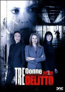 Tre donne per un delitto (DVD) di Christopher Leitch - DVD