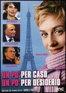 Un po' per caso un po' per desiderio di Danièle Thompson - DVD