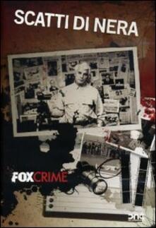 Scatti di nera. Fox Crime di Nicola Prosatore - DVD
