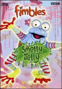 Fimbles. Smelly Jelly - DVD