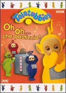 Teletubbies. Oh oh... che pasticcio! - DVD