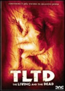 TLTD. The Living and the Dead di Simon Rumley - DVD