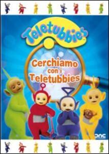 Teletubbies. Cerchiamo con i Teletubbies - DVD