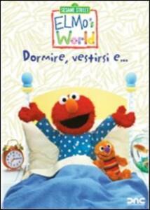 Il mondo di Elmo. Dormire, vestirsi e... - DVD