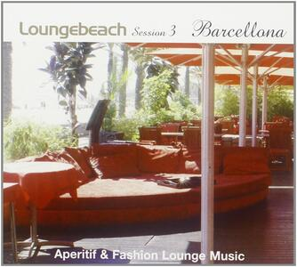 Loungebeach Session 3. Barcellona - CD Audio