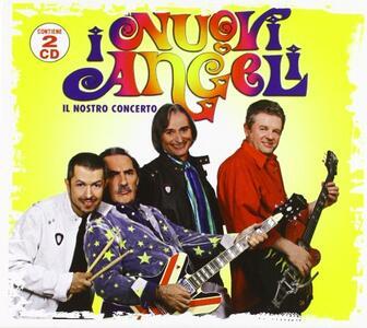 Il nostro concerto - CD Audio di Nuovi Angeli