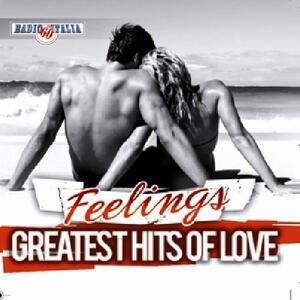 Greatest Hits of Love. Feelings - CD Audio