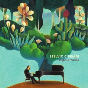 Sognare musica - CD Audio di Stelvio Cipriani