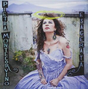 Esagerata - CD Audio di Pietra Montecorvino
