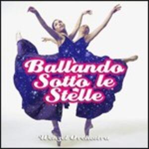 Ballando sotto le stelle: Latino America - CD Audio
