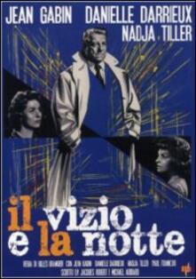 Il vizio e la notte di Gilles Grangier - DVD