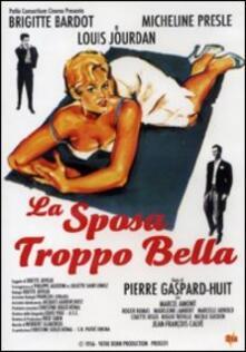 La sposa troppo bella di Pierre Gaspard-Huit - DVD