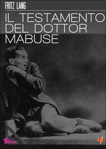 Il testamento del dottor Mabuse di Fritz Lang - DVD